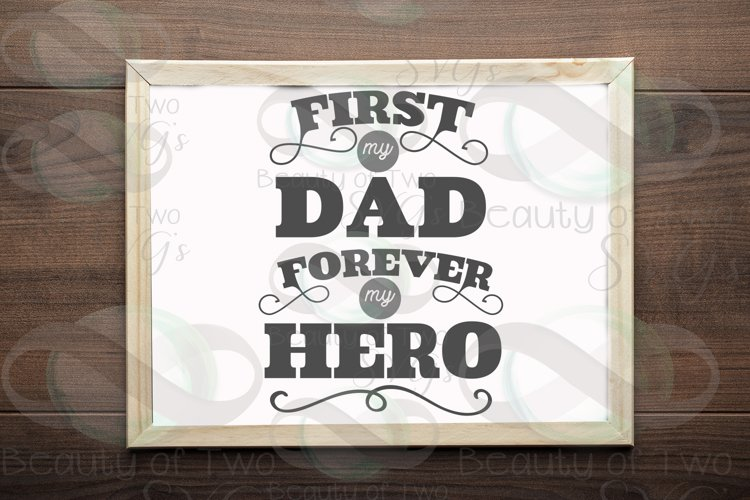 Fathers Day svg & png, First my Dad forever my hero svg