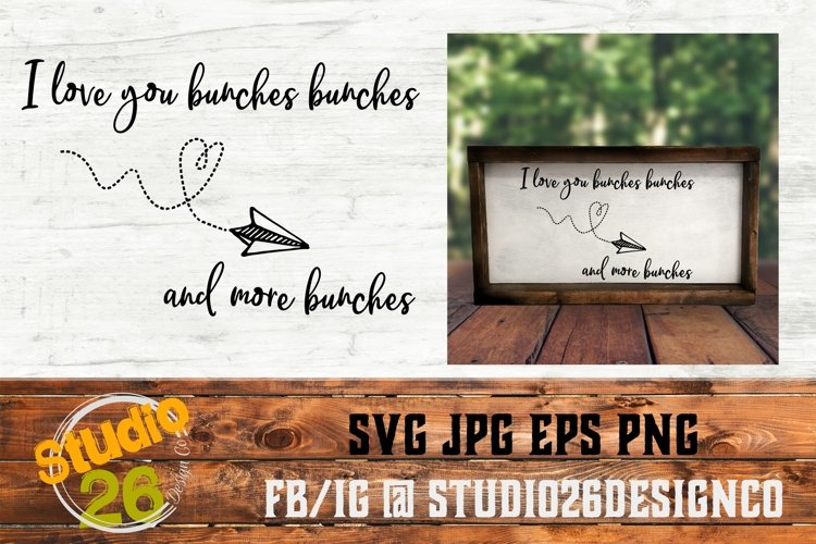 I love you bunches - SVG PNG EPS