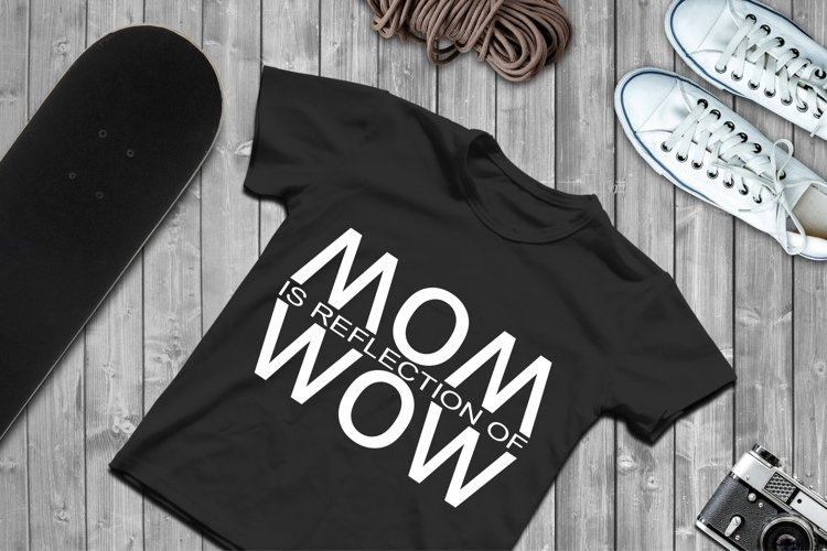 MOM is reflection of WOW SVG Files For Cricut Silhouette DXF example image 1