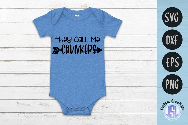 They Call Me Chunkers | Baby SVG | SVG DXF EPS PNG example image 1