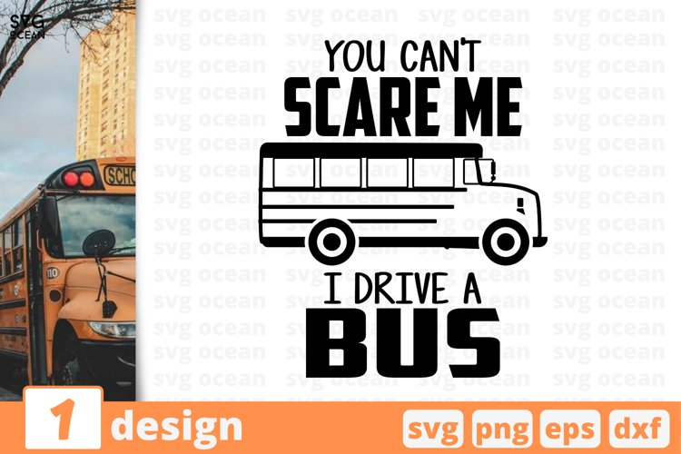 YOU CAN'T SCARE ME I DRIVE A BUS SVG BUNDLE | Back to school example image 1