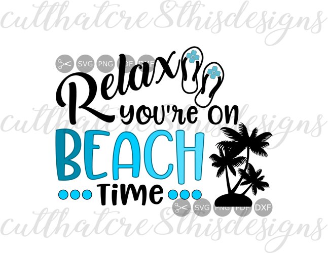 Summer Svg Relax You/'re at the Beach Svg Palm Trees Svg Beach Svg Cricut Silhouette SVG PNG JPG Commercial Use