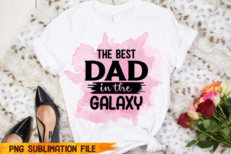 The best dad in the galaxy, Papa Sublimation PNG example image 1