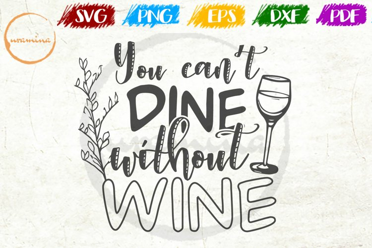 You Cant Dine Without Wine Kitchen Quote Art