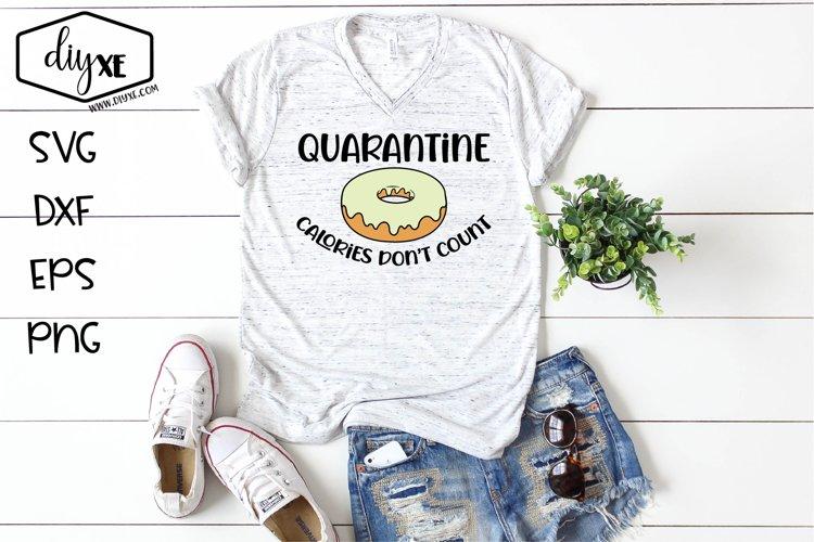 Quarantine Calories Don't Count - A Quarantine SVG Cut File example image 1
