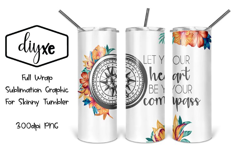 Heart Be Your Compass - Sublimation Graphic Skinny Tumbler example