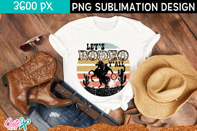 Lets rodeo yall  Western sublimation design example image 1