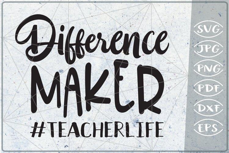Difference Maker #teacherlife SVG - Teacher SVG Cutting File example image 1