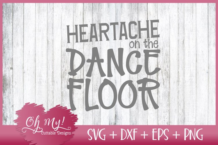Heartache On The Dance Floor - SVG DXF EPS PNG