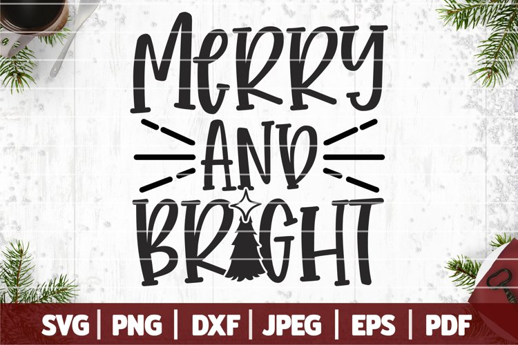Merry And Bright Svg Merry Christmas Svg 909029 Cut Files Design Bundles