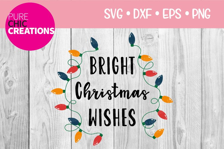 Christmas SVG|Bright Christmas Wishes|SVG DXF PNG EPS example image 1