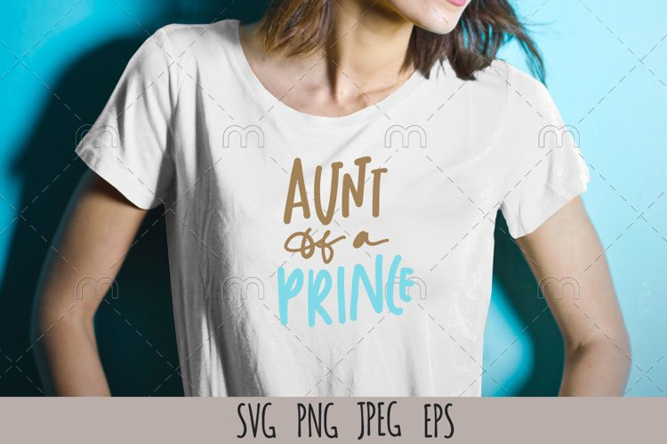 Aunt t-shirt SVG  Aunt of a prince example image 1