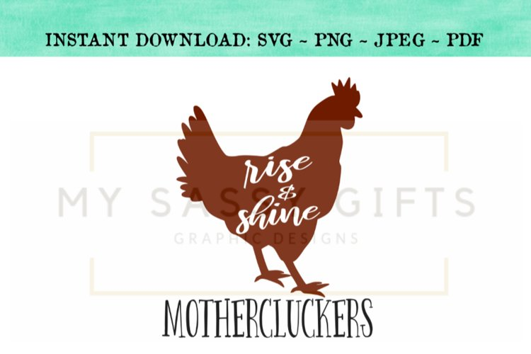 Funny Rise and Shine Mothercluckers Chicken SVG Design example image 1