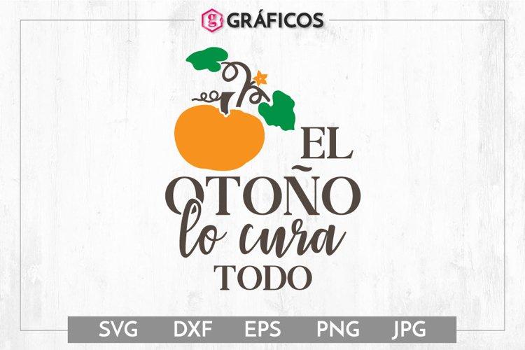 El otoño lo cura todo SVG - Otoño SVG - Calabaza svg example image 1