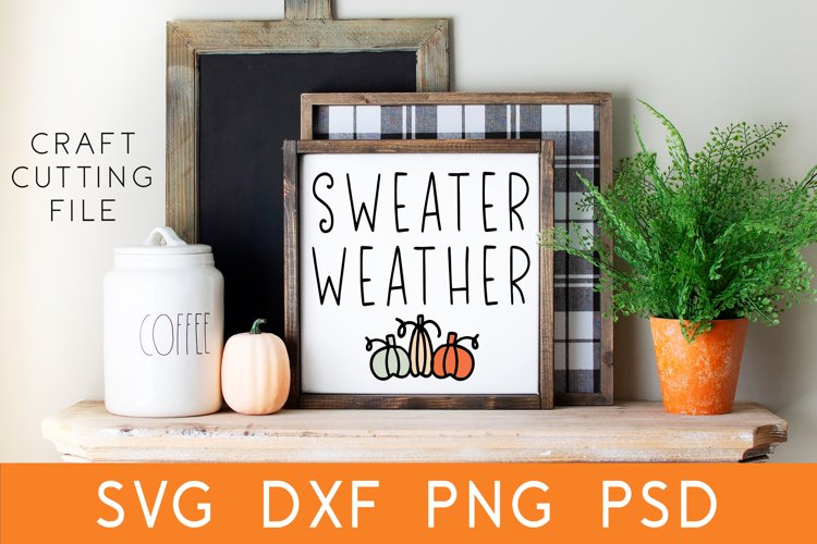 Sweater Weather SVG | Fall SVG | Fall Sign SVG | Autumn SVG