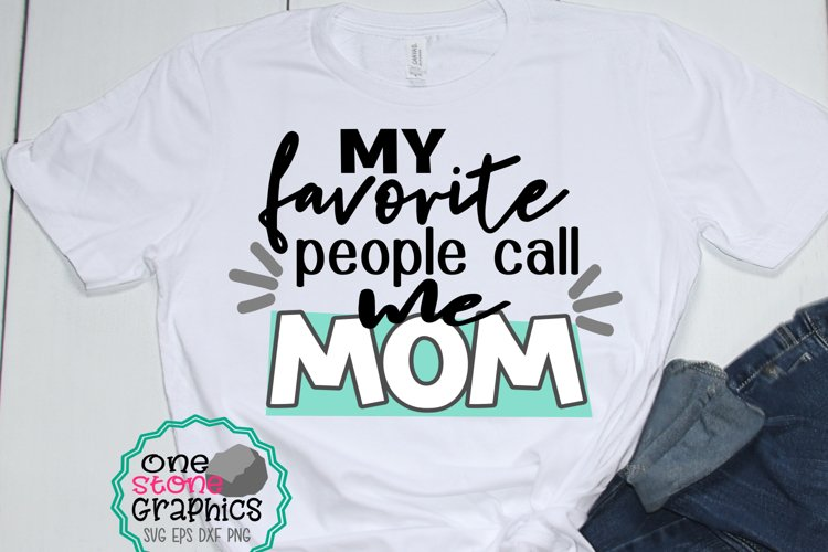 Mom svg,my favorite people call me mom svg,mothers day svg