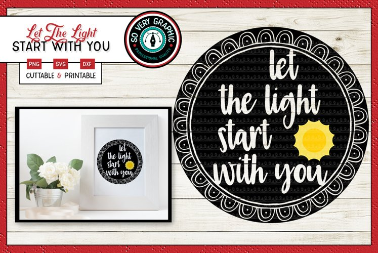 Let The Light Start With You | Cut File SVG | PNG Printable
