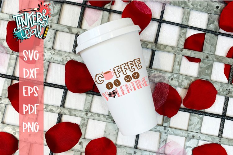Coffee Is My Valentine SVG example image 1