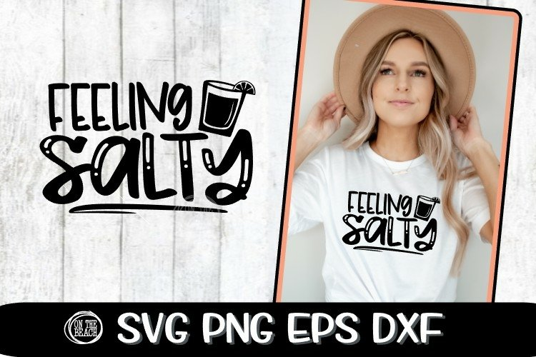 FEELING SALTY - Tequila - SVG DXF SVG EPS