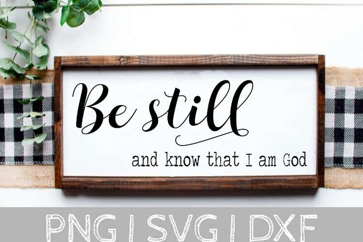 Be Still and Know that I am God SVG Cut File example image 1