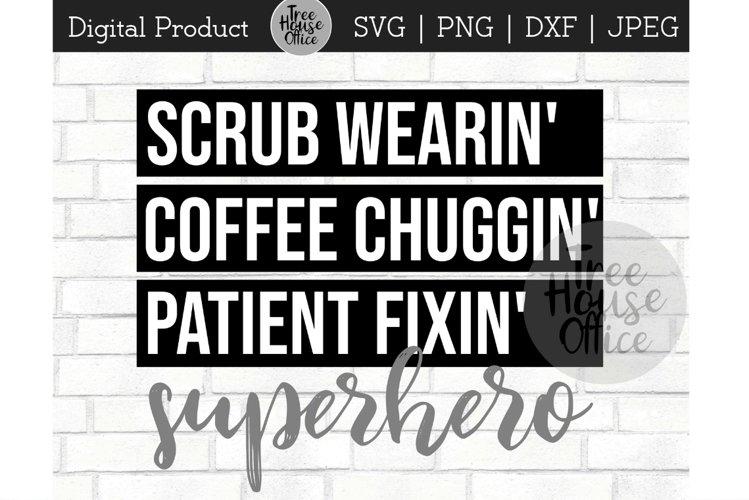 Nurse Superhero, RN Hero, Coffee, Scrub Mask SVG JPG PNG DXF
