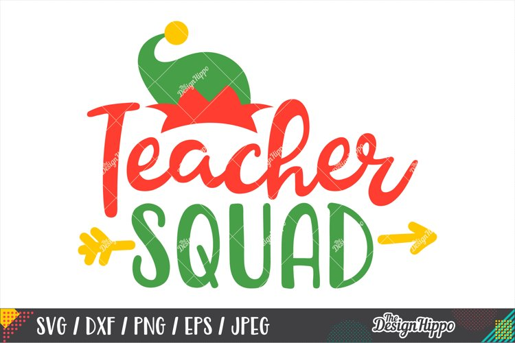 Christmas Teacher Squad SVG, Elf Hat SVG DXF PNG Cricut File