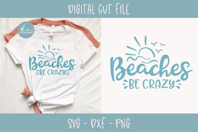 Beaches Be Crazy - Summer SVG Cut File example image 1