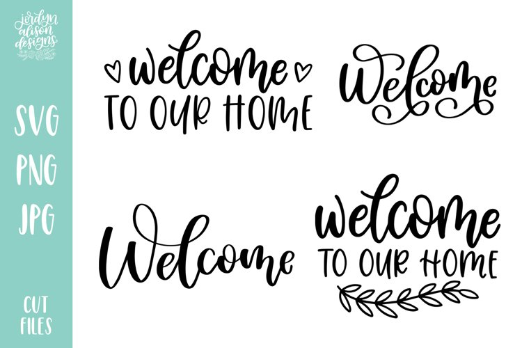 Welcome To Our Home Bundle, 4 SVG Cut Files