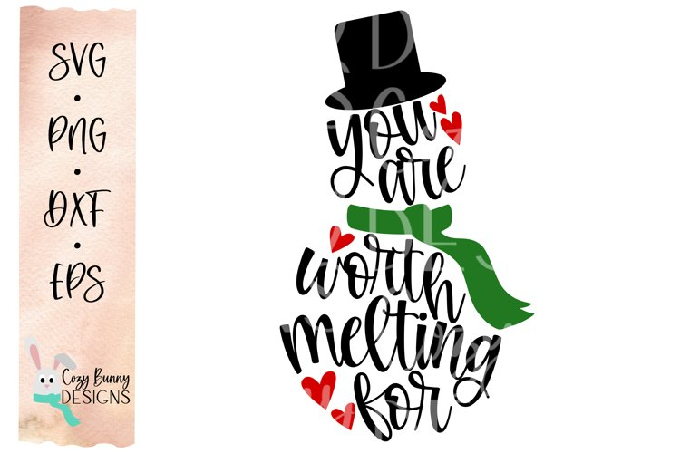 You are Worth Melting For SVG - Christmas SVG - Snowman SVG example image 1
