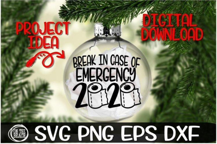 Break In Case Of Emergency 2020 Ornament SVG -Toilet Paper