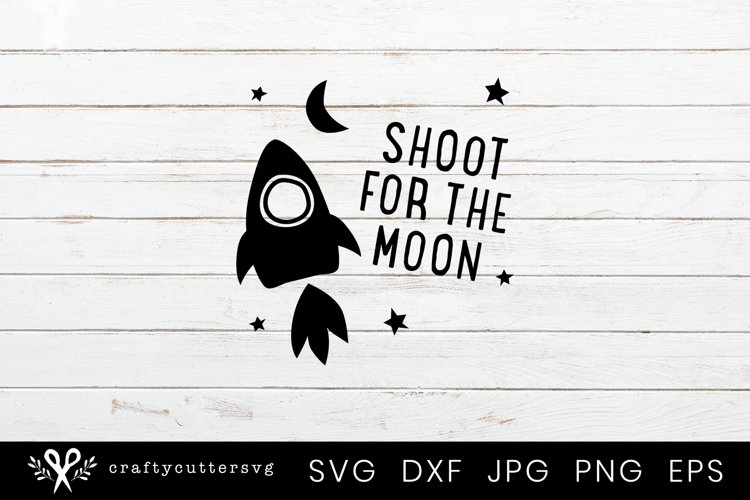 Shoot for the Moon Svg Rocketship Moon Stars Clipart Cricut example image 1
