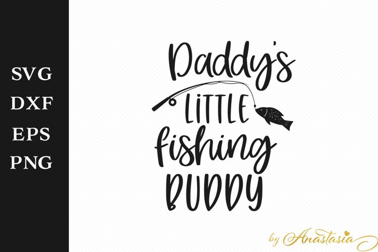 Download Daddy S Little Fishing Buddy Svg Cutting File