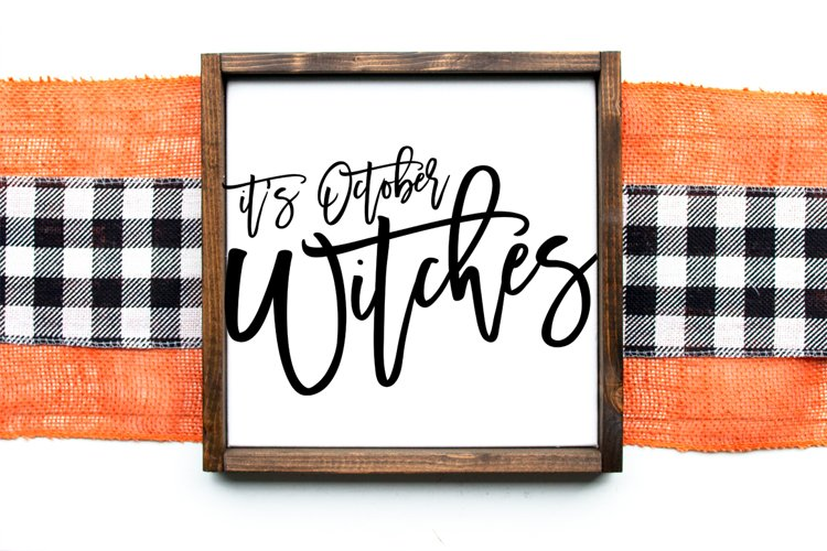 Funny Halloween Decor SVG - Its October Witches example image 1
