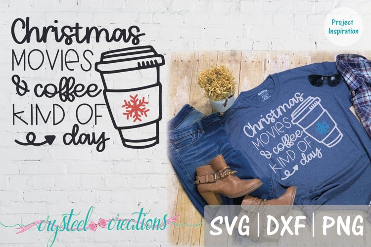 Christmas Movies and Coffee Kind of Day SVG, DXF, PNG