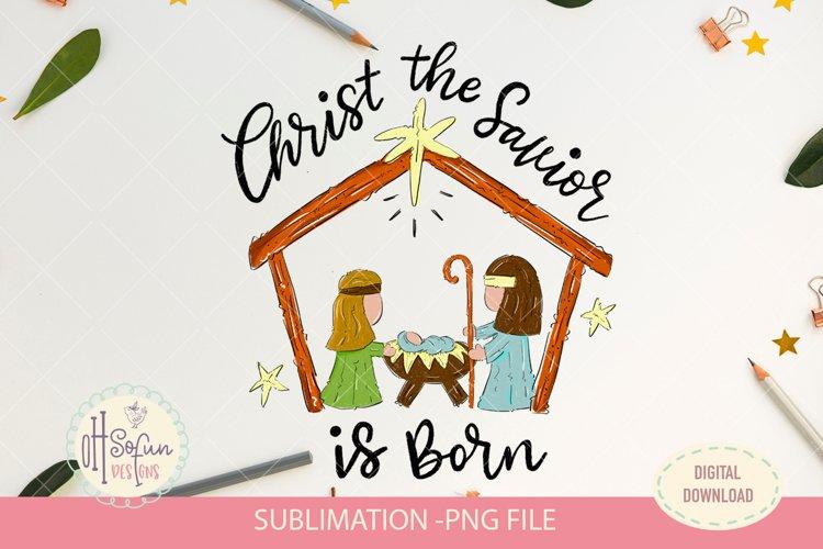 Christ the savior is born, nativity Christmas sublimation