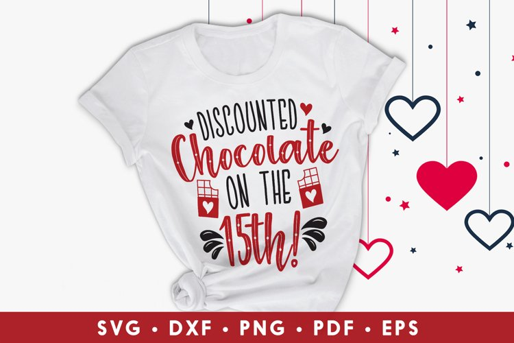 Valentine SVG, Discounted Chocolate On The 15th, Love SVG example image 1