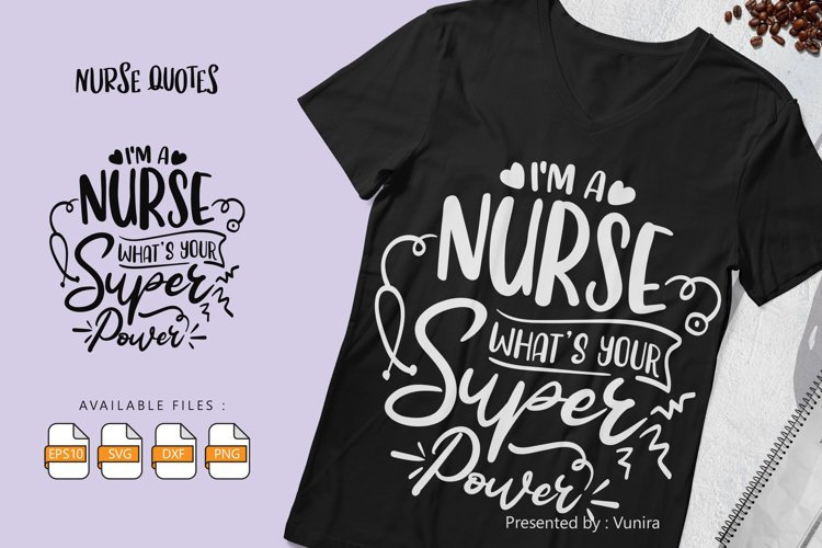 I'M A Nurse What's Your Super Power | Lettering Quotes example image 1
