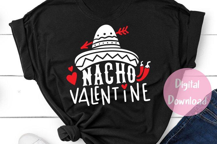Nacho Valentine SVG, Valentine's Day Svg, Sombrero Svg, Png example image 1
