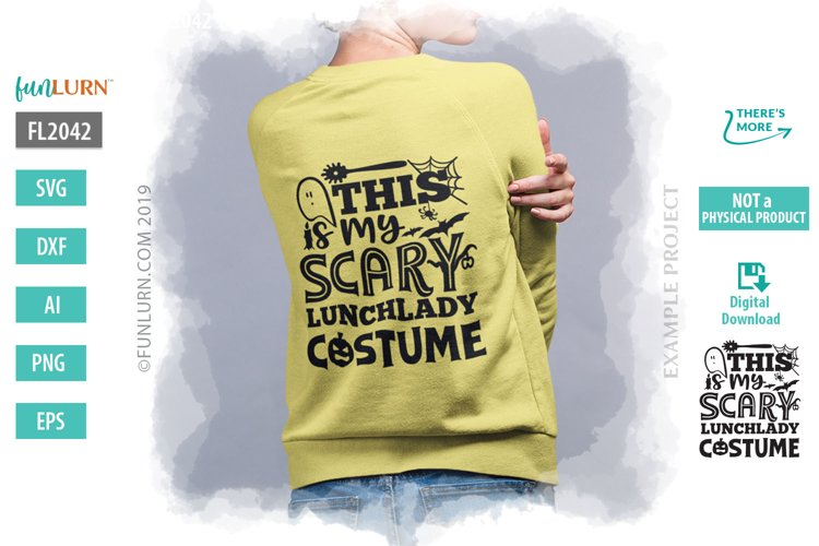 This is My Scary Lunch Lady Costume SVG Cut File example image 1