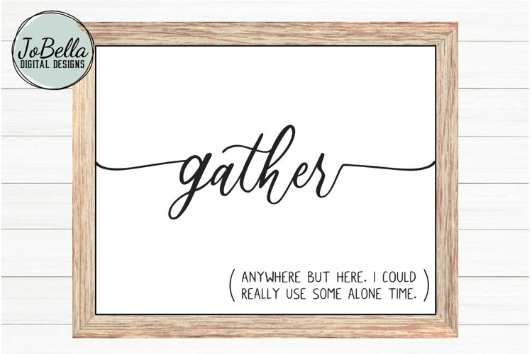 Funny Gather SVG, Sublimation PNG and Printable
