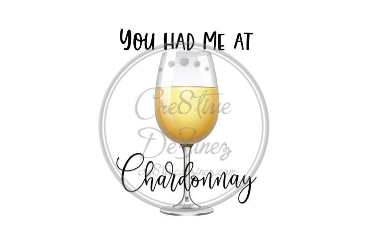 You Had Me at Chardonnay - Wine Drink Food Pun - Sublimation example image 1