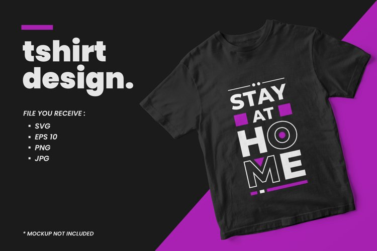 Stay at home modern quotes t shirt design example image 1