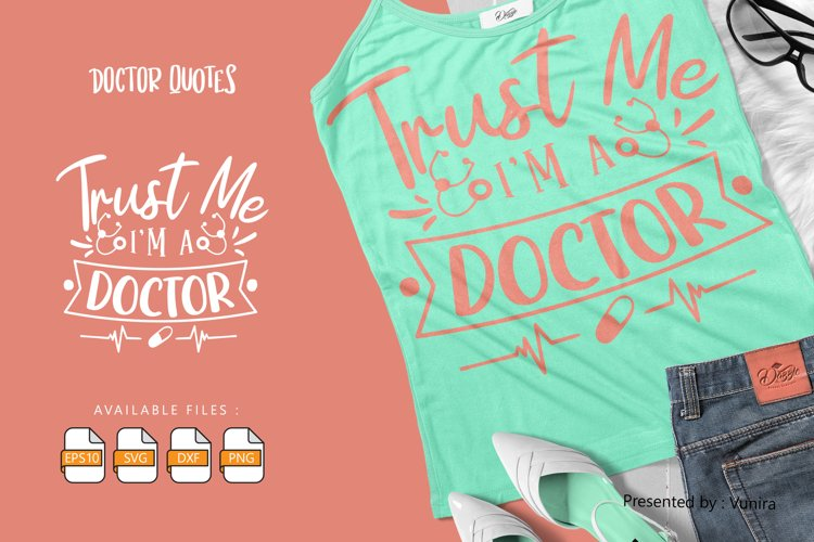 Trust Me I'M A Doctor   Lettering Quotes example image 1