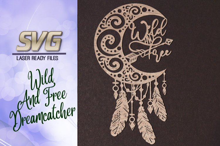 Dreamcather Wild And Free SVG Glowforge Files Laser Cut example image 1