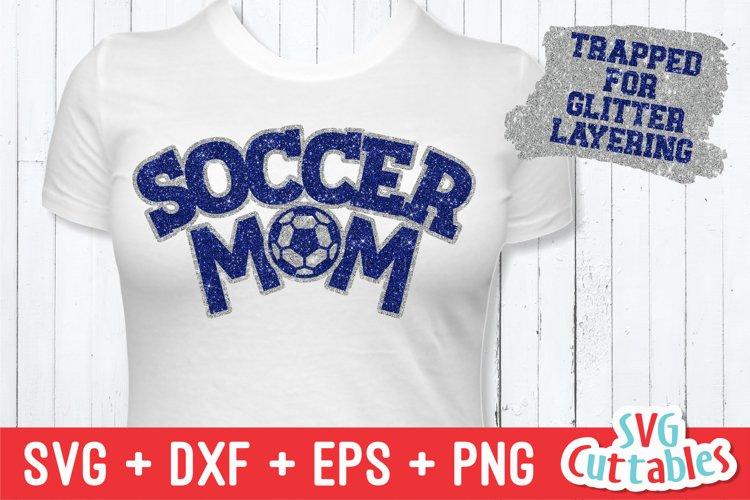 Soccer SVG | Soccer Mom example image 1