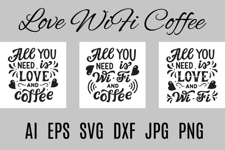 Love, coffee and wifi SVG lettering example image 1