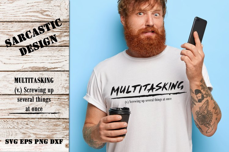 Sarcastic Design about Multitasking for T-Shirt Print | SVG example image 1