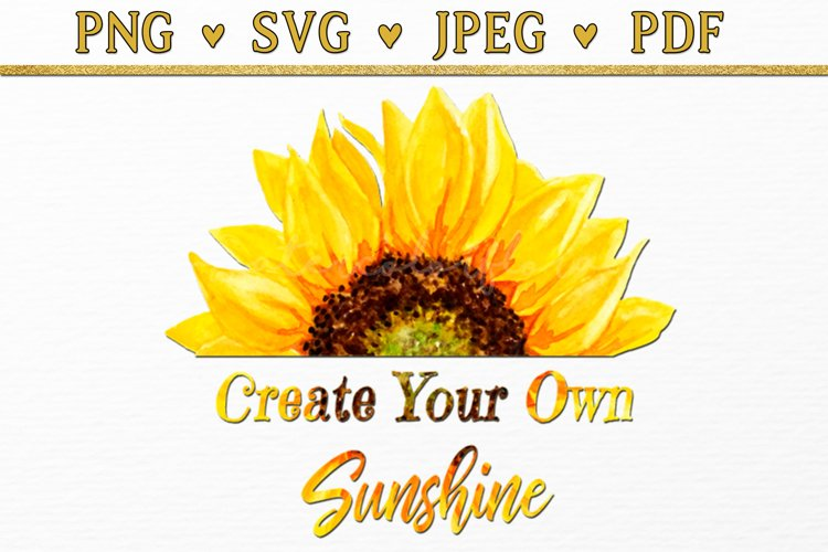 Create Your Own Sunshine Sunflower Quote Watercolor Clipart