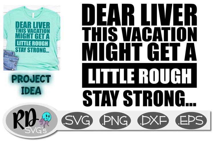 Dear Liver - A Vacation Drinking SVG for cutting machines example image 1