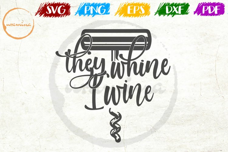 They Whine I Wine Kitchen Quote Art example image 1